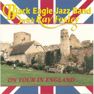 STOMPOFF CD 1257 - BLACK EAGLE JAZZ BAND WITH RAY FOXLEY - ON TOUR IN ENGLAND